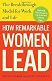How Remarkable Women Lead: The Breakthrough Model for Work and Life by Barsh. Joanna ( 2012 ) Paperback