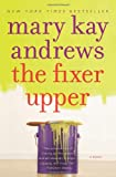 The Fixer Upper: A Novel (006083739X) by Andrews, Mary Kay