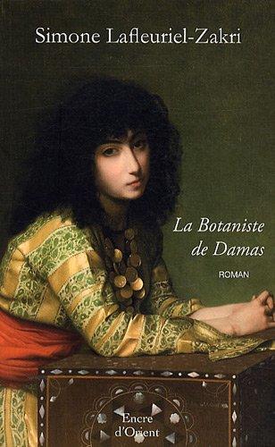 La botaniste de Damas : traité d'amour et de simples
