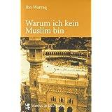"""Warum ich kein Muslim binvon """"Ibn Warraq"""""""