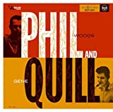Phil And Quill / Phil Woods-Gene Quill Sextet