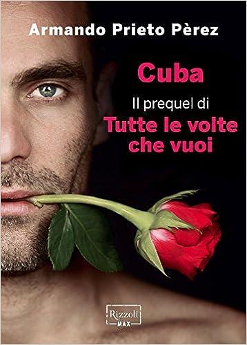 Armando Prieto Pèrez - Tutte le volte che vuoi. La Duologia (2014)
