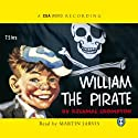 William - The Pirate (       UNABRIDGED) by Richmal Crompton Narrated by Martin Jarvis