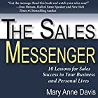 The Sales Messenger: 10 Lessons for Sales Success in Your Business and Personal Lives Hörbuch von Mary Anne Davis Gesprochen von: Tricia Greene