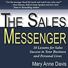 The Sales Messenger: 10 Lessons for Sales Success in Your Business and Personal Lives Audiobook by Mary Anne Davis Narrated by Tricia Greene