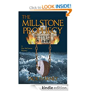 Kindle Book Bargain: The Millstone Prophecy, by Jack Harney. Publisher: Dax Productions, LLC; 1 edition (July 27, 2011)