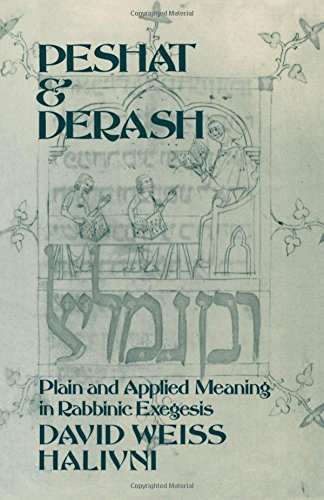 Peshat and Derash: Plain and Applied Meaning in Rabbinic Exegesis