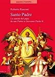Santo padre. La santit� del papa da S...