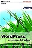 Das große Buch WordPress professionell einsetzen von Thomas Frütel