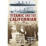 Titanic and the Californianby Thomas Williams