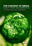 img - for The Content of Media: Quality, Profit and Competition book / textbook / text book