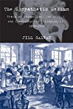 The Sympathetic Medium: Feminine Channeling, the Occult, and Communication Technologies, 1859-1919