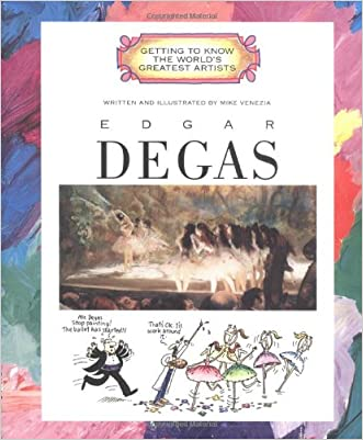 Edgar Degas (Getting to Know the World's Greatest Artists (Paperback))
