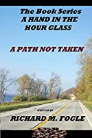 A Path Not Taken: The Book series A Hand in the Hour Glass