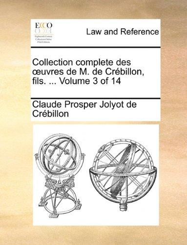 Collection complete des oeuvres de M. de Crébillon, fils. ...  Volume 3 of 14