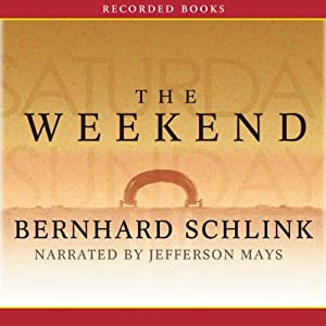 The Weekend | [Bernhard Schlink, Shaun Whiteside]