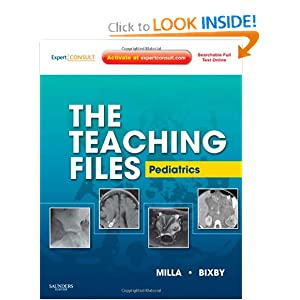 The Teaching Files: Pediatric: Expert Consult - Online and Print, 1e (Teaching Files in Radiology)