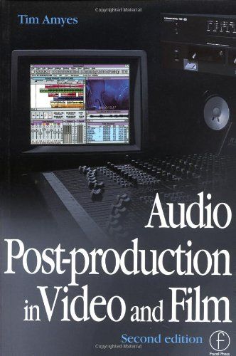 Audio Post-production in Video and Film, Second Edition