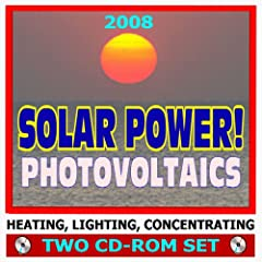 51EaYMYXFHL. SL500 AA240  2008 Solar Power! Photovoltaics, Solar Cells, Roof Panels, Heating, Lighting, Concentrating   Complete Guide with Practical Information and Government Research (Two CD ROM Set) (CD ROM)