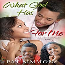 What God Has for Me: Love at the Crossroads, Book 4 (       UNABRIDGED) by Pat Simmons Narrated by Alexandra Matthew