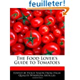 The Food Lover's Guide to Tomatoes