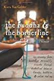 Image of The Buddha and the Borderline: My Recovery from Borderline Personality Disorder through Dialectical Behavior Therapy, Buddhism, and Online Dating