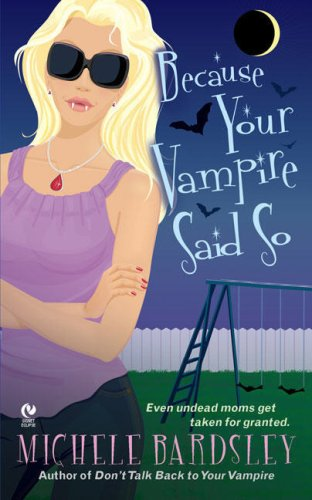 Because Your Vampire Said So (Broken Heart, Oklahoma, Book 3)