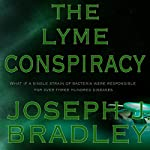 The Lyme Conspiracy | Joseph J. Bradley