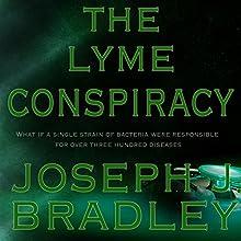 The Lyme Conspiracy Audiobook by Joseph J. Bradley Narrated by Daniel Sattler