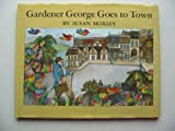 img - for Gardener George goes to town book / textbook / text book