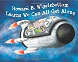 img - for Howard B. Wigglebottom Learns We Can All Get Along book / textbook / text book