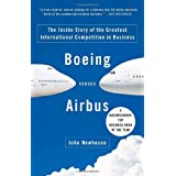 Boeing versus Airbus: The Inside Story of the Greatest International Competition in Business ~ John Newhouse