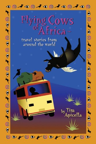 Flying Cows of Africa: Travel Stories from Around the World