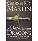 George R. R. Martin A Dance With Dragons: Part 2 After the Feast (A Song of Ice and Fire, Book 5)