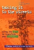 img - for Taking It to the Streets: Using the Arts to Transform Your Community book / textbook / text book