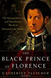 img - for The Black Prince of Florence: The Spectacular Life and Treacherous World of Alessandro de' Medici book / textbook / text book
