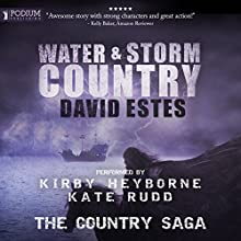 Water & Storm Country: The Country Saga, Book 3 Audiobook by David Estes Narrated by Kate Rudd, Kirby Heyborne, Khristine Hvam