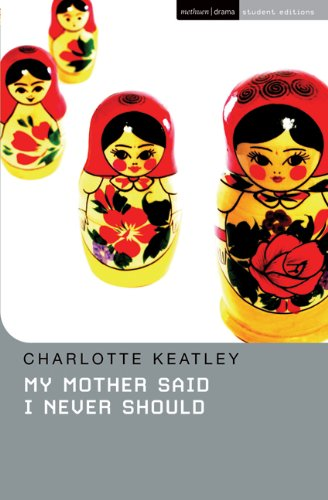 My Mother Said I Never Should (Student Editions)