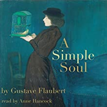 A Simple Soul Audiobook by Gustave Flaubert Narrated by Anne Hancock
