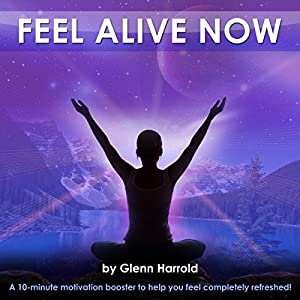 Feel Alive Now Audiobook