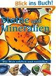 Steine und Mineralien: Die Welt erleb...