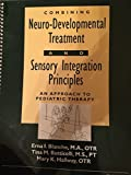 img - for Combining Neuro-Developmental Treatment and Sensory Integration Principles: An Approach to Pediatric Therapy by Erna I. Blanche (1998-11-03) book / textbook / text book