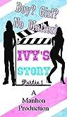 Boy ? Girl ? No Matter ! - Partie 1 (Ivy's Story) par Tutin