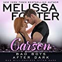 Bad Boys After Dark: Carson: Bad Billionaires After Dark Hörbuch von Melissa Foster Gesprochen von: Paul Woodson