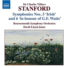 Stanford: Symphonies, Vol. 3 (Nos. 3 And 6)