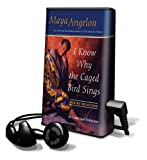I Know Why the Caged Bird Sings [With Earbuds] (Playaway Young Adult)
