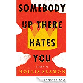 Somebody Up There Hates You: A Novel (English Edition)