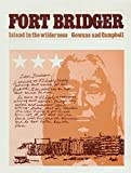 img - for Fort Bridger: Island in the Wilderness by Fred R. Gowans (1975-01-01) book / textbook / text book