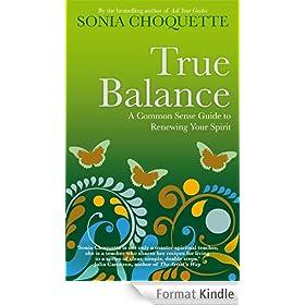 True Balance: A Common Sense Guide to Renewing Your Spirit