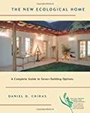img - for The New Ecological Home: A Complete Guide to Green Building Options book / textbook / text book
